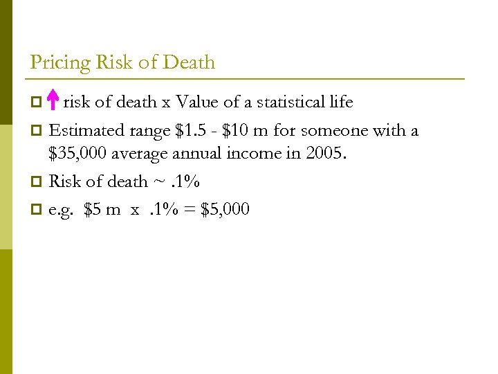 Pricing Risk of Death risk of death x Value of a statistical life p