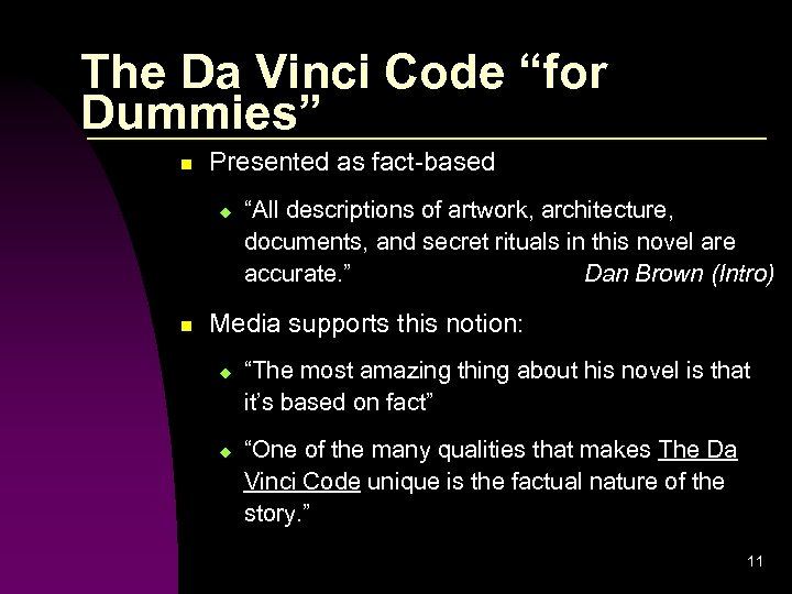 "The Da Vinci Code ""for Dummies"" n Presented as fact-based u n ""All descriptions"