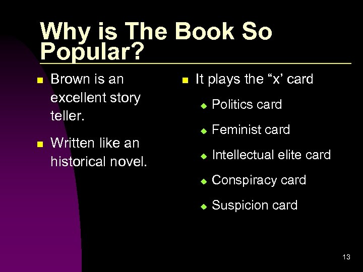 Why is The Book So Popular? n n Brown is an excellent story teller.