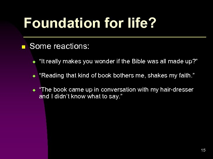 """Foundation for life? n Some reactions: u """"It really makes you wonder if the"""