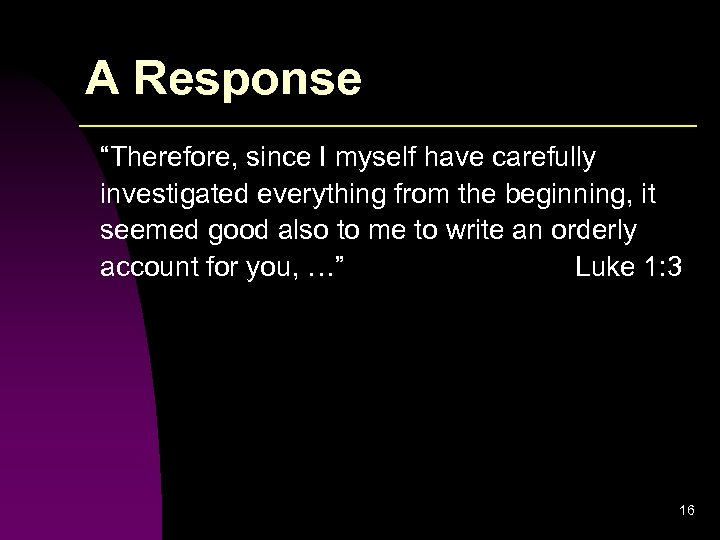 """A Response """"Therefore, since I myself have carefully investigated everything from the beginning, it"""
