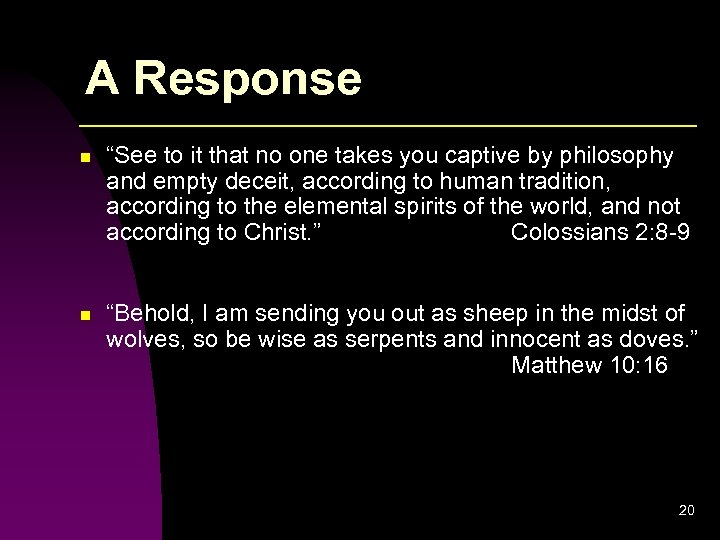 """A Response n """"See to it that no one takes you captive by philosophy"""