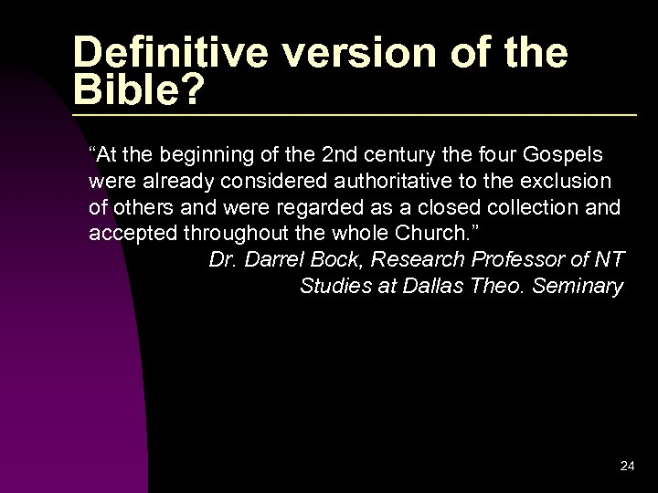 """Definitive version of the Bible? """"At the beginning of the 2 nd century the"""