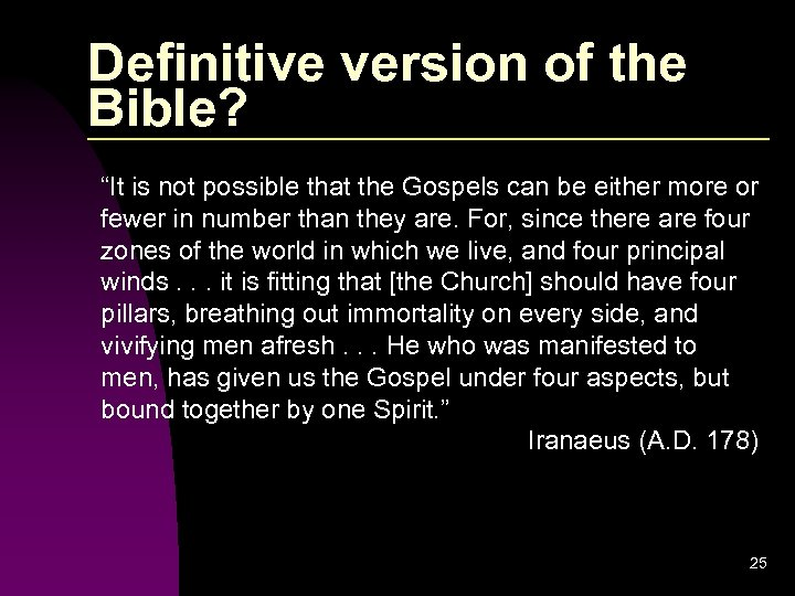 """Definitive version of the Bible? """"It is not possible that the Gospels can be"""