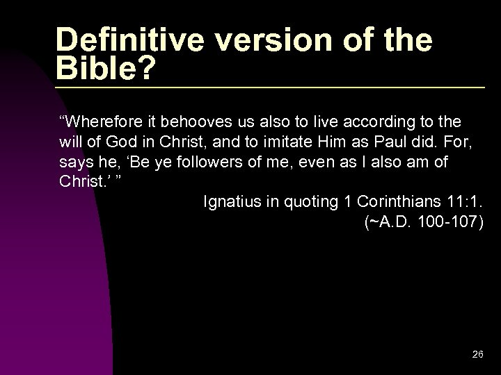 """Definitive version of the Bible? """"Wherefore it behooves us also to live according to"""