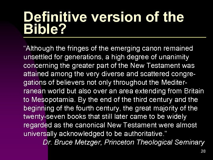 """Definitive version of the Bible? """"Although the fringes of the emerging canon remained unsettled"""
