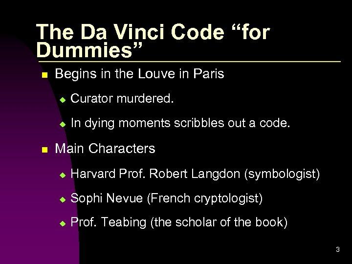 """The Da Vinci Code """"for Dummies"""" n Begins in the Louve in Paris u"""