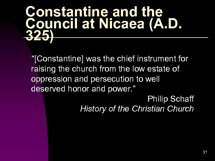 """Constantine and the Council at Nicaea (A. D. 325) """"[Constantine] was the chief instrument"""