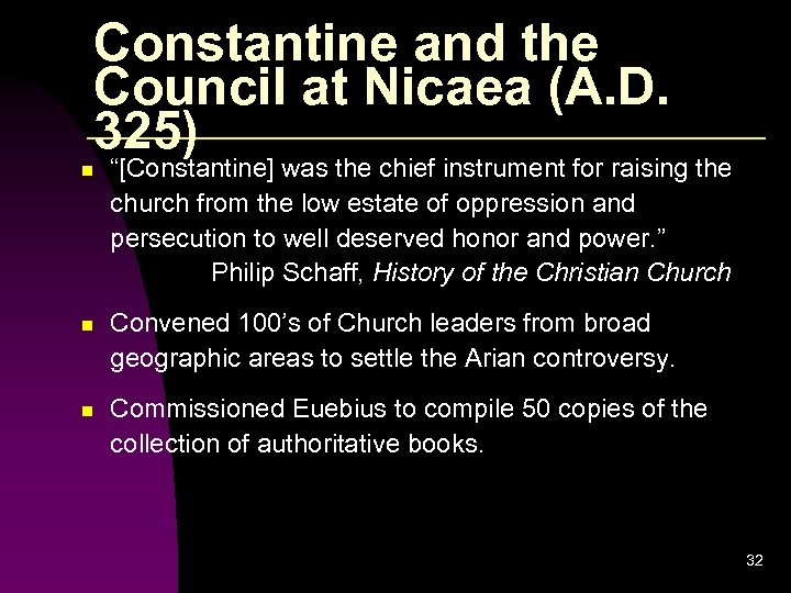 """Constantine and the Council at Nicaea (A. D. 325) n """"[Constantine] was the chief"""