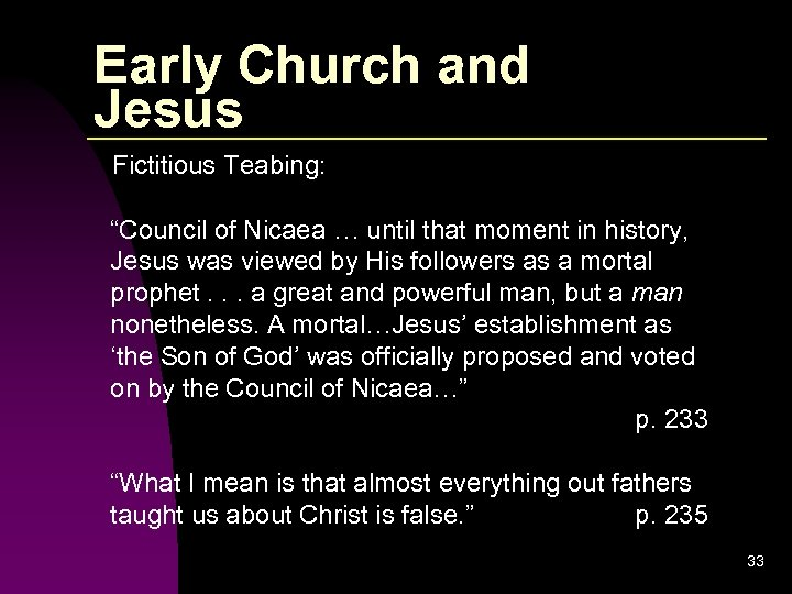 """Early Church and Jesus Fictitious Teabing: """"Council of Nicaea … until that moment in"""