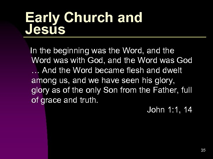 Early Church and Jesus In the beginning was the Word, and the Word was