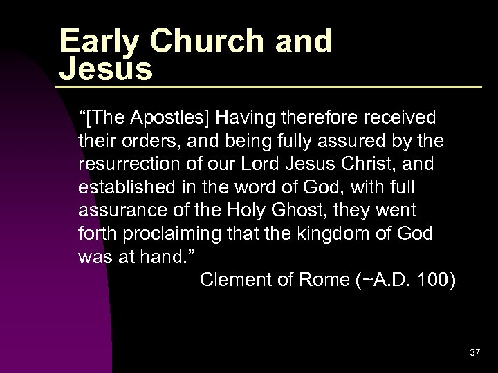 """Early Church and Jesus """"[The Apostles] Having therefore received their orders, and being fully"""