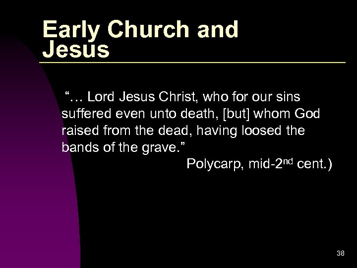 """Early Church and Jesus """"… Lord Jesus Christ, who for our sins suffered even"""