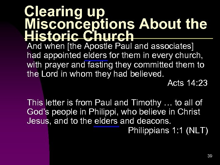 Clearing up Misconceptions About the Historic Church And when [the Apostle Paul and associates]