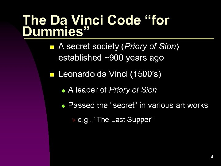 """The Da Vinci Code """"for Dummies"""" n A secret society (Priory of Sion) established"""