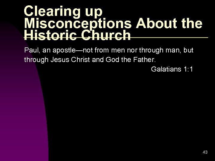 Clearing up Misconceptions About the Historic Church Paul, an apostle—not from men nor through