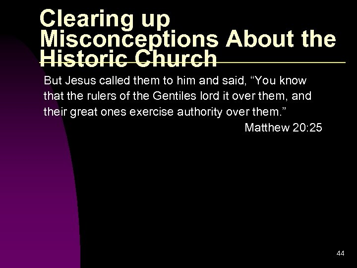 Clearing up Misconceptions About the Historic Church But Jesus called them to him and