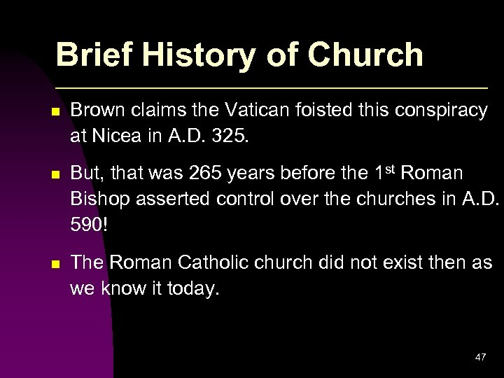 Brief History of Church n Brown claims the Vatican foisted this conspiracy at Nicea