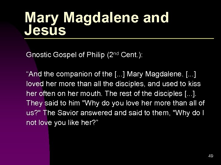 """Mary Magdalene and Jesus Gnostic Gospel of Philip (2 nd Cent. ): """"And the"""