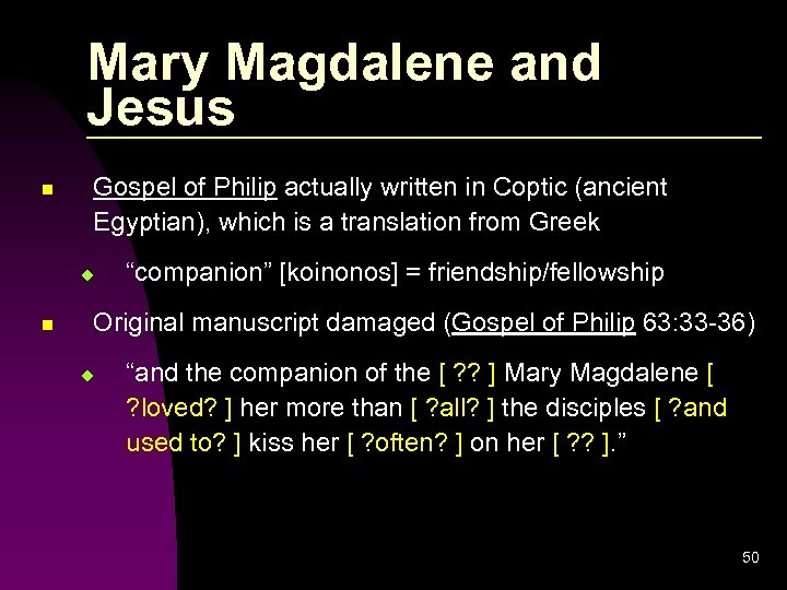 Mary Magdalene and Jesus n Gospel of Philip actually written in Coptic (ancient Egyptian),