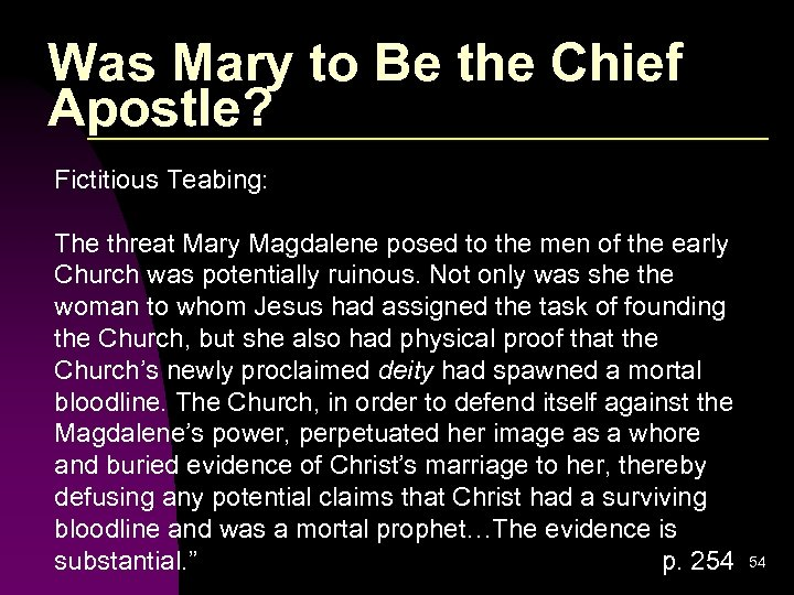Was Mary to Be the Chief Apostle? Fictitious Teabing: The threat Mary Magdalene posed