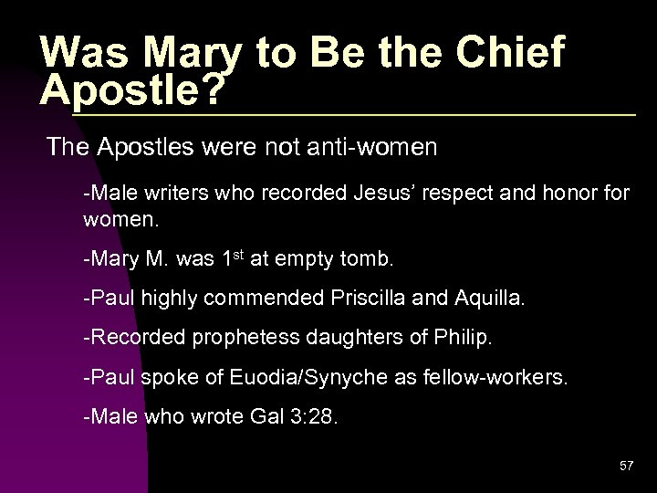 Was Mary to Be the Chief Apostle? The Apostles were not anti-women -Male writers