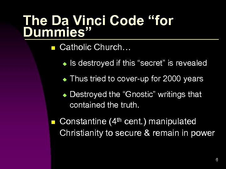 "The Da Vinci Code ""for Dummies"" n Catholic Church… u Is destroyed if this"