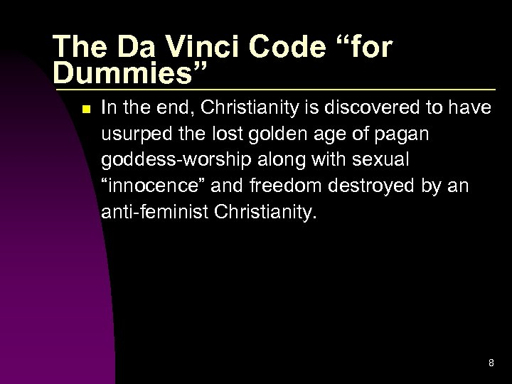 """The Da Vinci Code """"for Dummies"""" n In the end, Christianity is discovered to"""