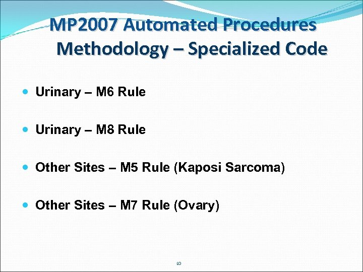 MP 2007 Automated Procedures Methodology – Specialized Code Urinary – M 6 Rule Urinary