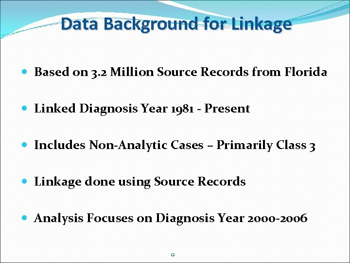 Data Background for Linkage Based on 3. 2 Million Source Records from Florida Linked