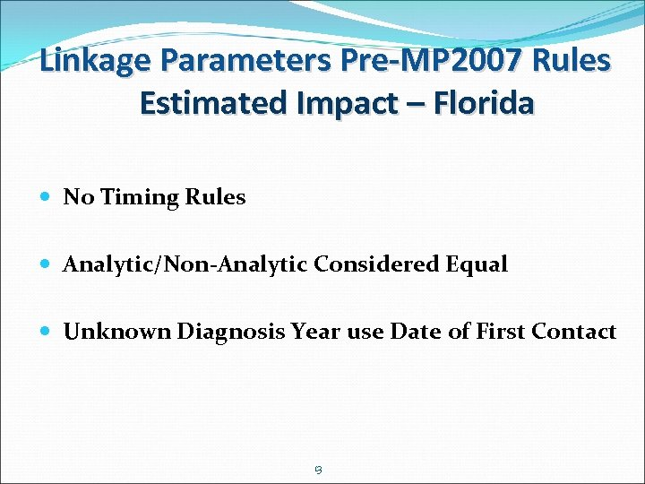 Linkage Parameters Pre-MP 2007 Rules Estimated Impact – Florida No Timing Rules Analytic/Non-Analytic Considered