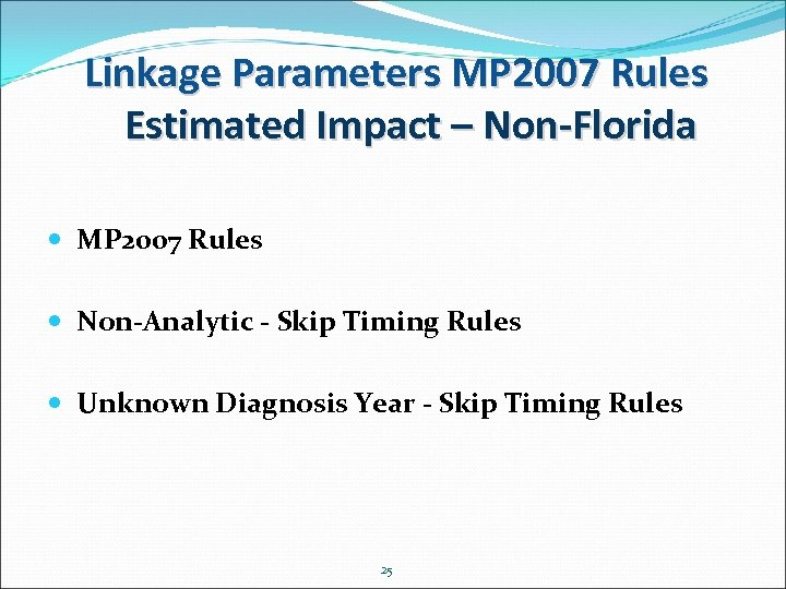 Linkage Parameters MP 2007 Rules Estimated Impact – Non-Florida MP 2007 Rules Non-Analytic -