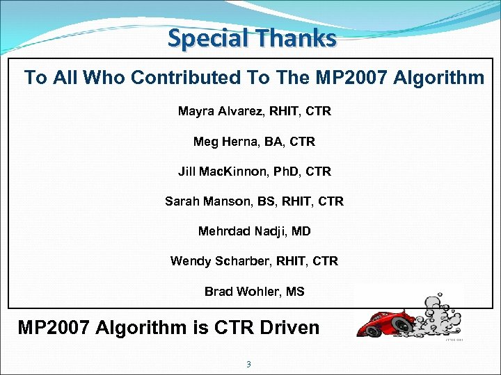 Special Thanks To All Who Contributed To The MP 2007 Algorithm Mayra Alvarez, RHIT,
