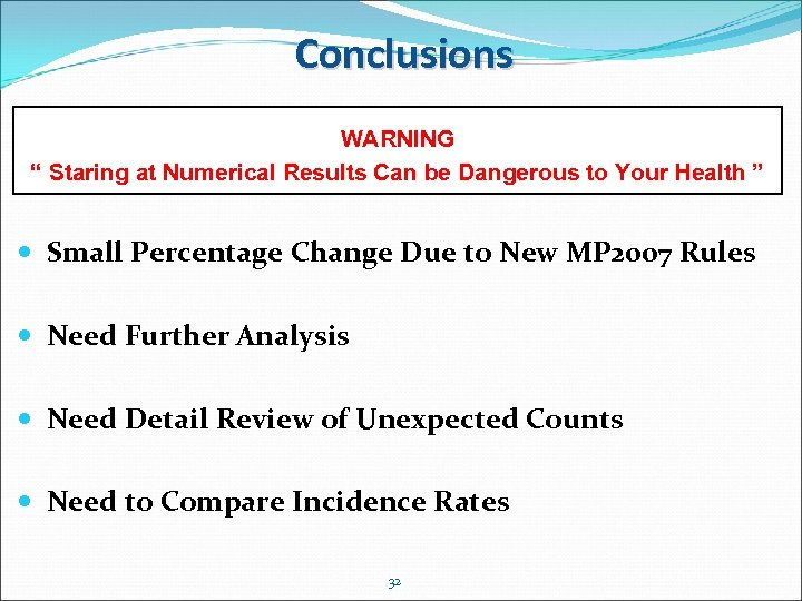 "Conclusions WARNING "" Staring at Numerical Results Can be Dangerous to Your Health """
