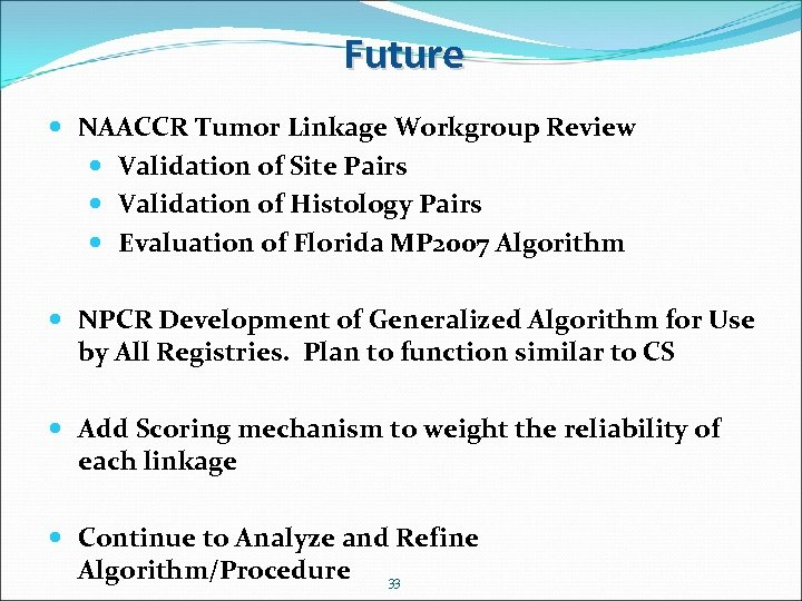 Future NAACCR Tumor Linkage Workgroup Review Validation of Site Pairs Validation of Histology Pairs