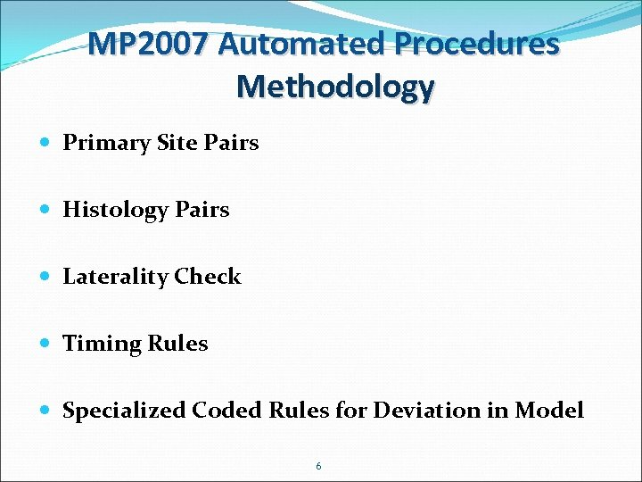 MP 2007 Automated Procedures Methodology Primary Site Pairs Histology Pairs Laterality Check Timing Rules