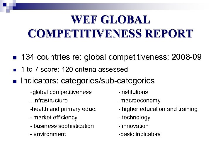 WEF GLOBAL COMPETITIVENESS REPORT n 134 countries re: global competitiveness: 2008 -09 n 1