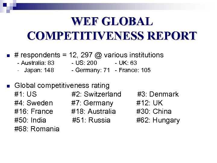 WEF GLOBAL COMPETITIVENESS REPORT n # respondents = 12, 297 @ various institutions -