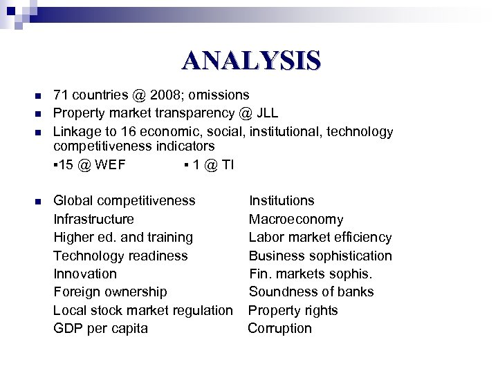 ANALYSIS n n 71 countries @ 2008; omissions Property market transparency @ JLL Linkage