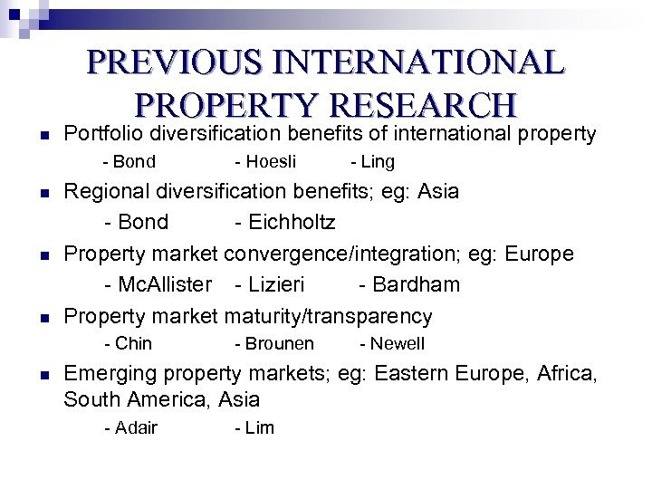 PREVIOUS INTERNATIONAL PROPERTY RESEARCH n Portfolio diversification benefits of international property - Bond n