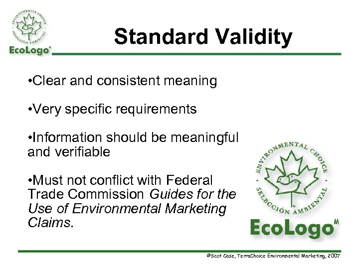 Standard Validity • Clear and consistent meaning • Very specific requirements • Information should