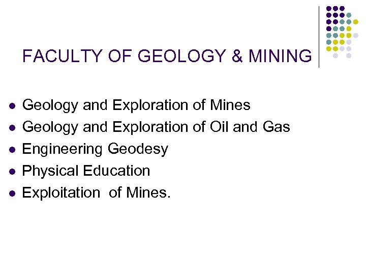 FACULTY OF GEOLOGY & MINING l l l Geology and Exploration of Mines Geology