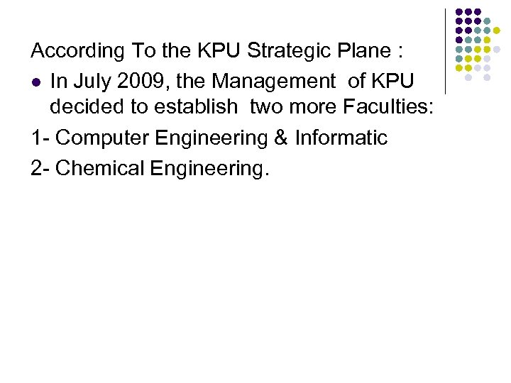 According To the KPU Strategic Plane : l In July 2009, the Management of