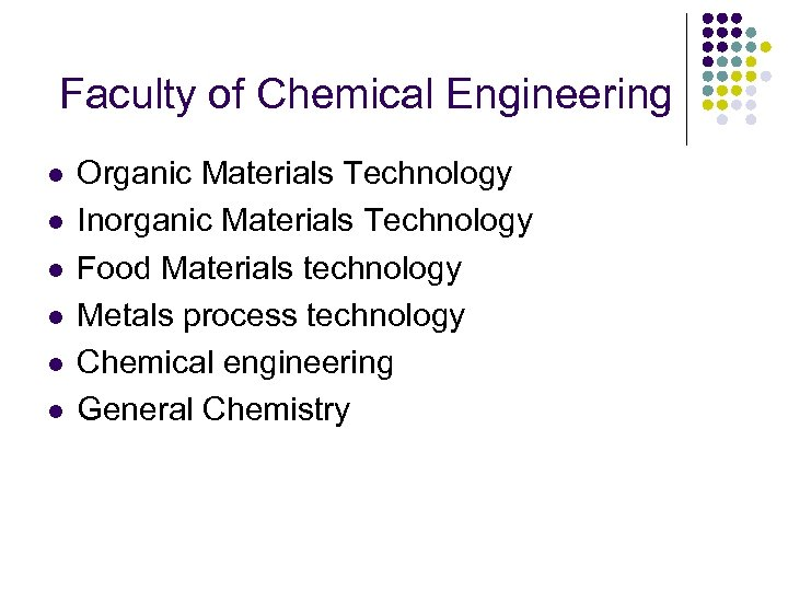 Faculty of Chemical Engineering l l l Organic Materials Technology Inorganic Materials Technology