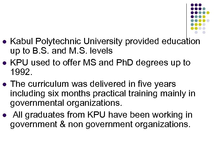 l l Kabul Polytechnic University provided education up to B. S. and M. S.
