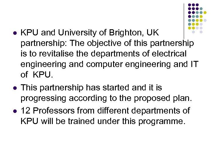l l l KPU and University of Brighton, UK partnership: The objective of this