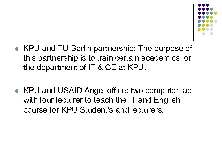 l KPU and TU-Berlin partnership: The purpose of this partnership is to train certain