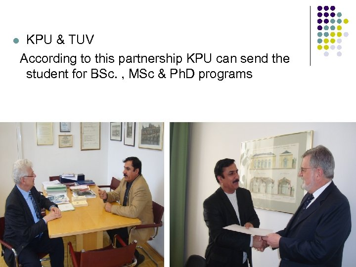 KPU & TUV According to this partnership KPU can send the student for BSc.
