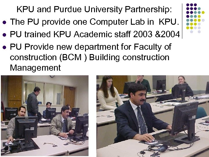 KPU and Purdue University Partnership: l The PU provide one Computer Lab in