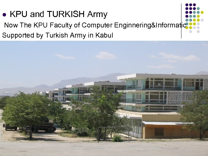 l KPU and TURKISH Army Now The KPU Faculty of Computer Enginnering&Informatic Supported by